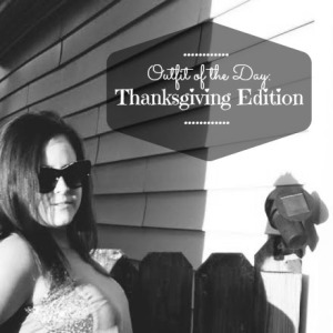 OOTD Thanksgiving Edition