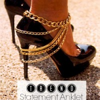 Trend: Statement Anklet