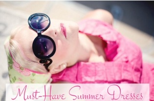 Must-Have Summer Dresses