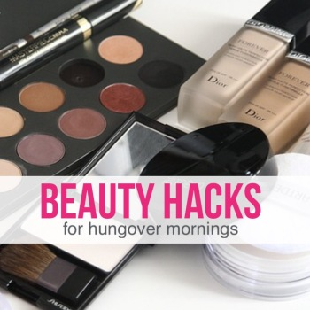 beauty hacks for hungover mornings